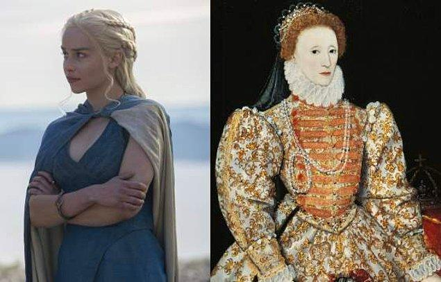 4. Kraliçe Elizabeth I / Daenerys Targaryen