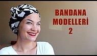 5 Yeni Bandana Modeli | Giyen Bayan