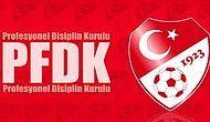 4 Takım PFDK'ya Sevk Edildi