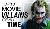Filmlerdeki Gelmiş Geçmiş En İyi 10 Kötü Adam