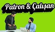 Patron-Çalışan İlişkilerinde Kişiler Birbirine Dürüst Davransaydı