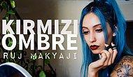 Kırmızı Ombre Ruj Makyajı | Ayşe Benli