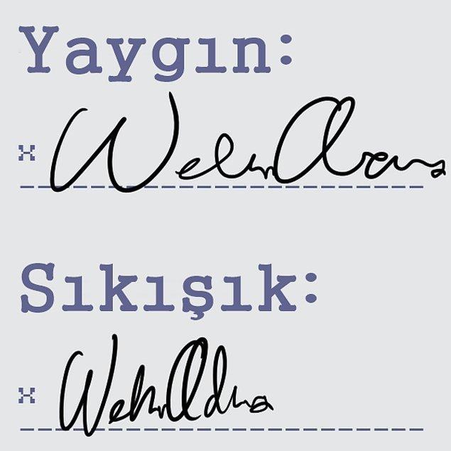 7. Bazı imzalar daha yaygın olur, bazılarıysa böyle sıkışık sıkışık: Peki ya seninki?