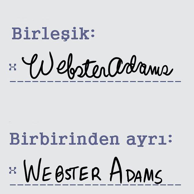 8. Son olarak senin imzanda harfler birleşik mi yoksa birbirinden ayrı mı?