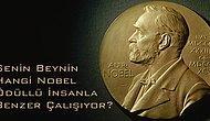 Senin Beynin Hangi Nobel Ödüllü İnsanla Benzer Çalışıyor?
