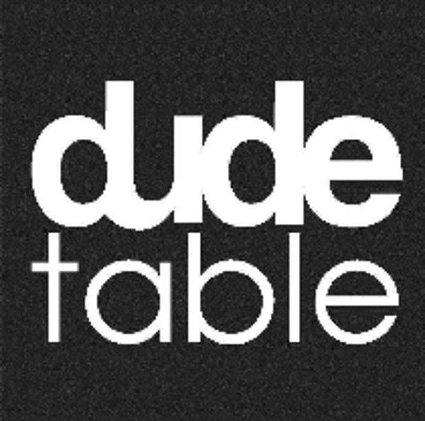 Dude Table