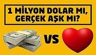 Turistlere Sorduk: 1 Milyon Dolar mı Gerçek Aşk mı?