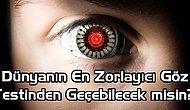 Dünyanın En Zorlayıcı Göz Testinden Geçebilecek misin?