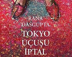 24. Rana Dasgupta - Tokyo Uçuşu İptal
