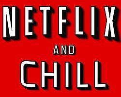 "Türk Halkının ""Netflix and Chill"" ile İmtihanı"