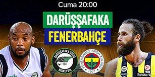Euroleague'de Türk derbisiyle Heyecan Tavan !: Darüşşafaka - Fenerbahçe