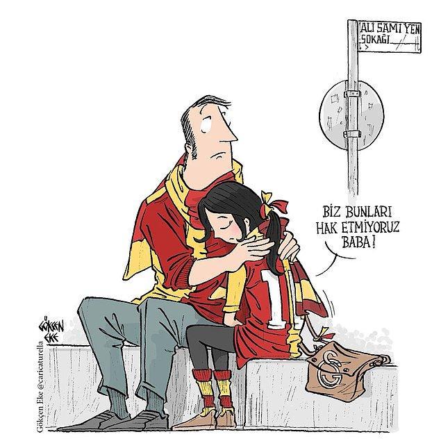 2. Biz bunları hak etmiyoruz baba! - Galatasaray