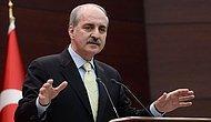 Kurtulmuş: 'Türkiye'yi Sonu Belli Olmayan Maceraya Atmayız'