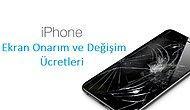 iPhone Ekran Onarım ve Değiştirme Ücretleri