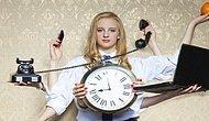 Aynı Anda Her İşe Yetişebilen İnsanların Çok İyi Bildiği 11 Durum