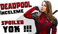 Deadpool Filmi Nasıldı, Neler Kaçırdık!?