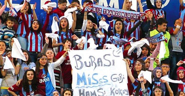 14. Belki diğer takımların kadın taraftarları futbolla çok ilgili değildir ama Trabzonspor kadınlar için de vazgeçilmezdir.