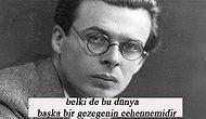 Ünlü Distopya Yazarı Aldous Huxley'den Hayatı Anlamlandırmanıza Yardımcı Olacak 15 Aforizma