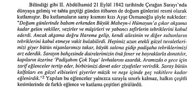 II. Abdülhamid'in kızının anılarında anlattığına göre doğum günü gecesi zarif eğlenceler tertip edilir, ziyafetler verilirmiş.