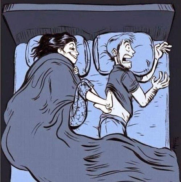 7. Bir yorgan hırsızı ile uyumak zorunda kalmak ise dünyanın en kötü şeyidir.