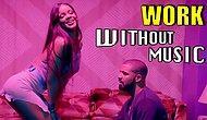"""Rihanna'nın """"Work"""" Klibini Bir de Müziksiz İzleyin!"""
