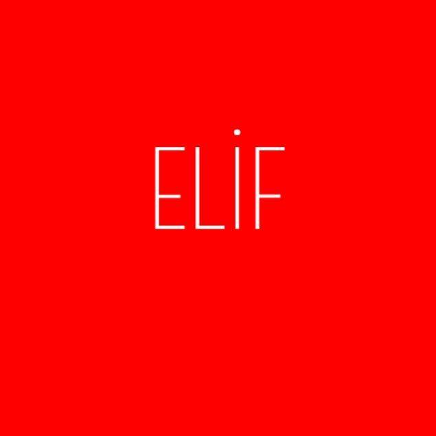 Elif!