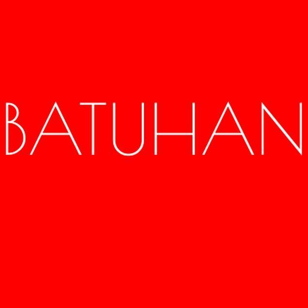 Batuhan!