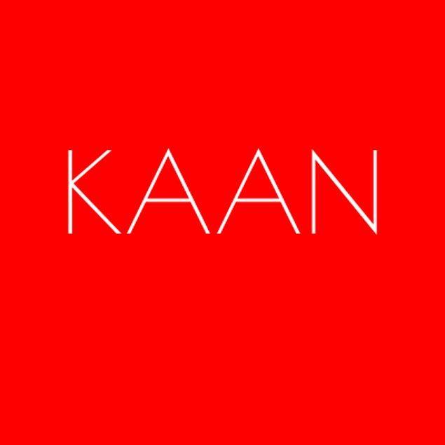 Kaan!