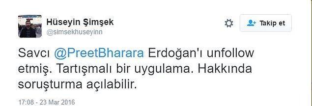 Bu konuyla ilgili farklı tepkiler vardı. Kimileri savcının Erdoğan'ı takip etmeyi bıraktığını, kimileri ise Erdoğan'ın savcıya block-unblock yaptığını düşünüyordu.