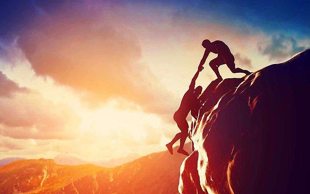 4. Hayat yokuşunu tırmanırken rastladığınız insanlara iyi davranın; inişte yine onlara rastlayacaksınız çünkü.