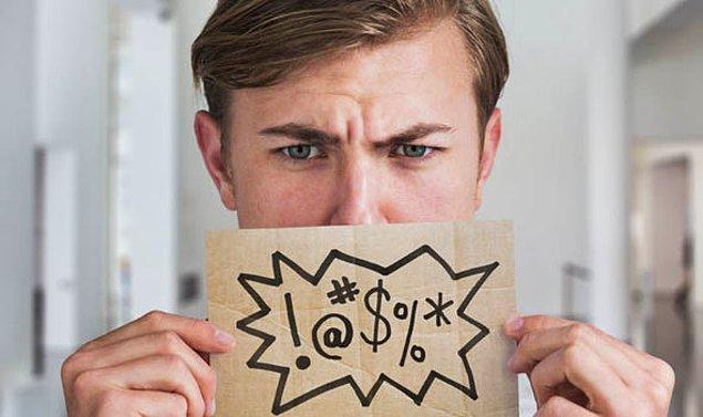 12. Sık sık küfürlü konuşmak