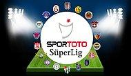 Spor Toto Süper Lig'de 27. Hafta Heyecanı Başlıyor