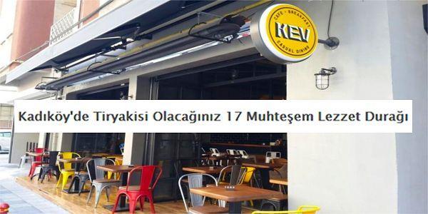 İstanbul'un İncisi Kadıköy'de Tiryakisi Olacağınız 17 Muhteşem Lezzet Durağı