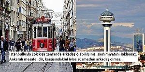 Bir Türlü Bitmeyen Tartışma: İstanbullu ve Ankaralı Arasında Göze Çarpan 16 Fark