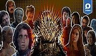 Game of Thrones Karakterlerinin Yerli Karşılığı Olan 17 Türk
