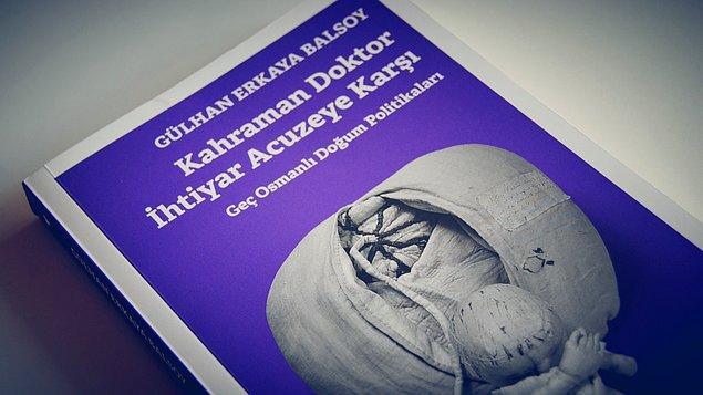 'Kahraman Doktor İhtiyar Acuzeye Karşı / Geç Osmanlı Doğum Politikaları' kitabıyla sosyal bilimler ve araştırma ödülü Gülhan Erkaya Balsoy'a verildi