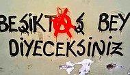 Orantısız Zeka Kullanan Beşiktaş Taraftarlarından Efsaneleşmiş 37 Pankart ve Duvar Yazısı