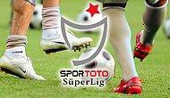Spor Toto Süper Lig'de Son Hafta Heyecanı