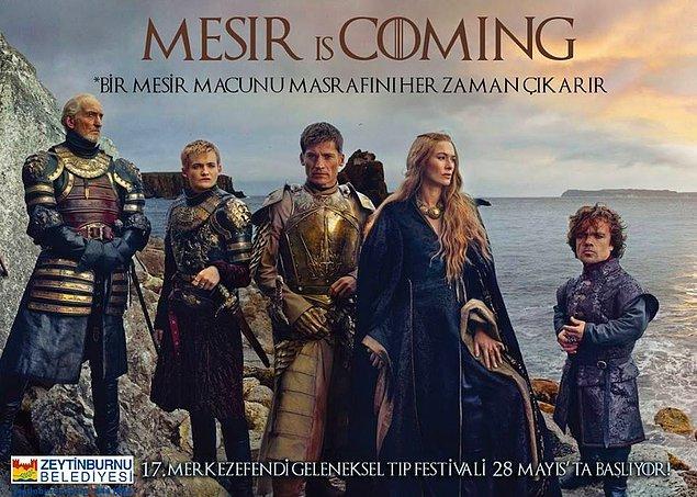 7. Bu alemde bir Lannisterlar bir de mesir macunu adamdır.