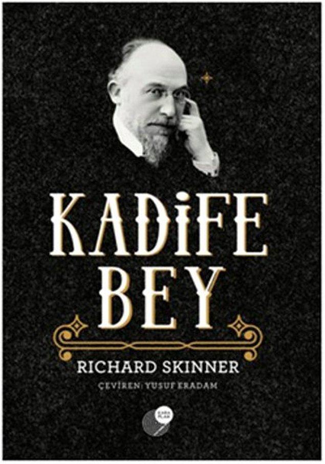 1. Kadife Bey - Richard Skinner