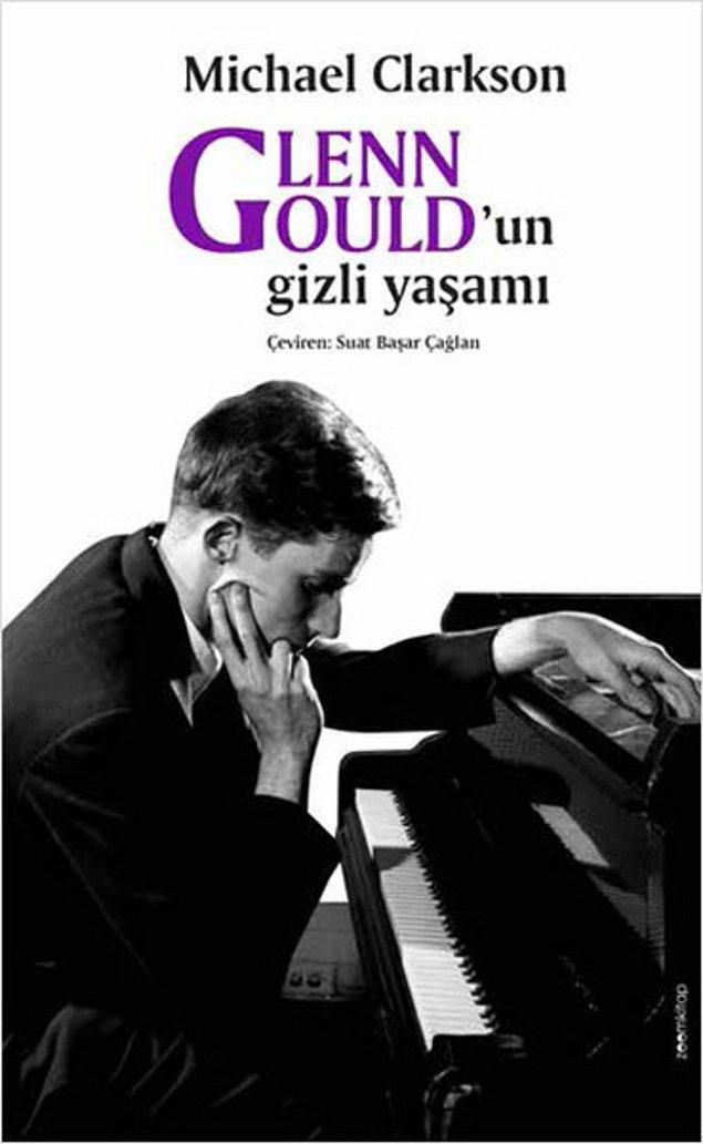 9. Glenn Gould'un Gizli Yaşamı - Michael Clarkson