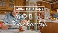 Sizi Hiç Kırmayan Mobil Bankacılığıyla Bir Marka: Bababank!