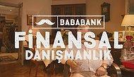 7 Gün 24 Saat Ücretsiz Finansal Danışmanlık Verilen Tek Banka: Bababank!