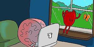 Kalbimizle Beynimiz Arasında Süren ve Bitmek Bilmeyen Dev Mücadelenin 15 Komik Hali