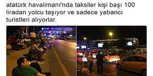Ne Ara Bu Hale Geldik? Atatürk Havalimanı Patlamasını Fırsata Çevirmeye Çalışan Taksiciler