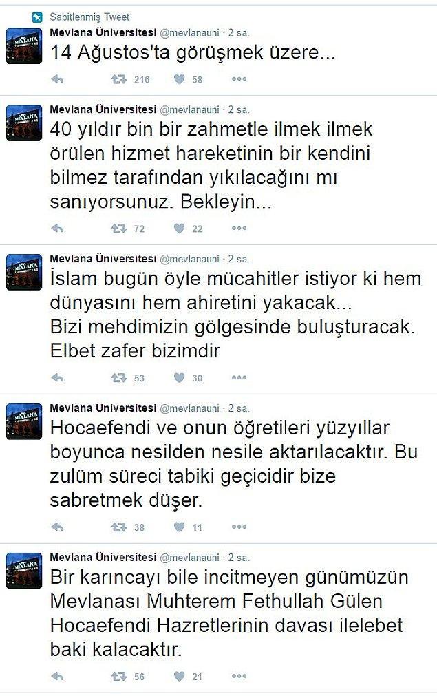 3 Ağustos'ta ise, FETÖ ile ilişiği tespit edilen ve kapatılan üniversitelerden olan Mevlana Üniversitesi'nin twitter hesabından bu tweetler atıldı.