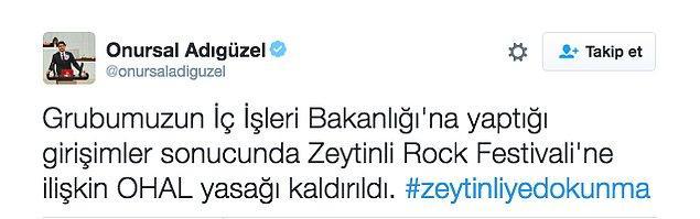 CHP İstanbul Milletvekili Onursal Adıgüzel, Twitter'dan CHP grubunun İçişleri Bakanlığı'na yaptığı girişimler sonucunda Zeytinli Rock Festivali'ne ilişkin OHAL yasağı kaldırıldığını duyurdu.