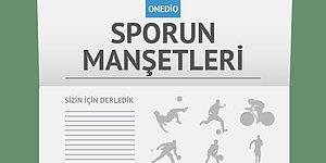 Sporun Manşetleri   25 Ağustos 2016
