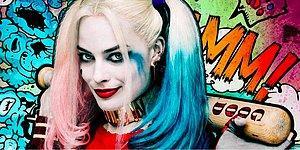 Harley Quinn Karakteri ile Bütünleşen Margot Robbie'den Film Sürecine Dair 15 İlginç Bilgi