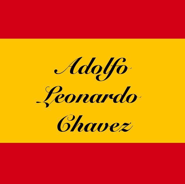 Adolfo Leonardo Chavez!